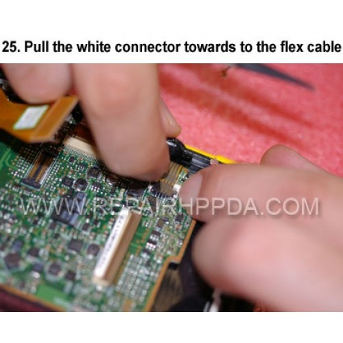 25. Pull the white connector towards to the flex cable
