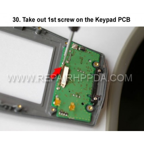 30. Take out 1st screw on the Keypad PCB