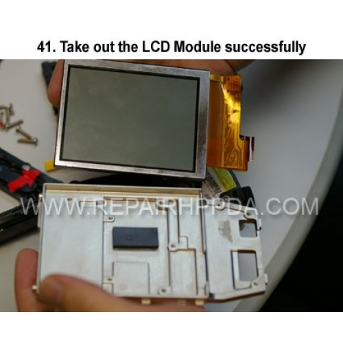41. Take out the LCD Module successfully